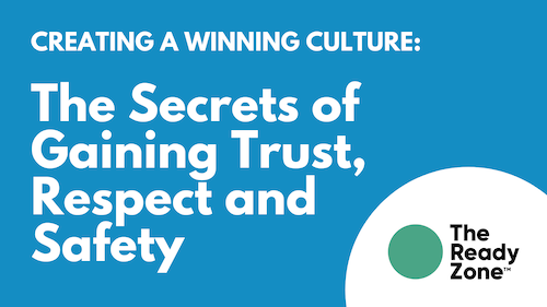 How to Create a Winning Work Culture: The Secrets of Gaining Trust, Respect and Safety